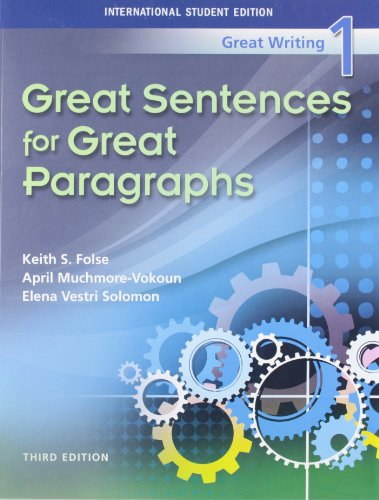 Great Writing: Great Sentences to Great Paragraphs - Folse, Keith S.