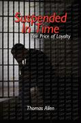 Suspended in Time: The Price of Loyalty - Allen, Thomas