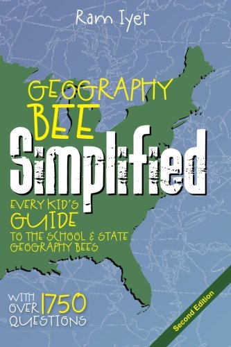 Geography Bee Simplified: Every Kid's Guide to the School and State Geography Bees - Ram Iyer