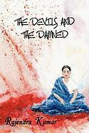 The Devils and the Damned - Kumar, Rajendra