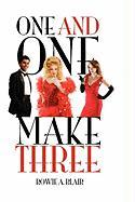 One and One Make Three - Blair, Rowie A.