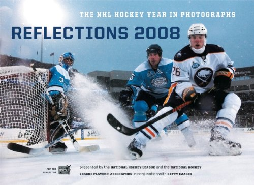 Reflections 2008: The NHL Hockey Year in Photographs (Reflections: The NHL Hockey Year in Photographs) - Getty Images; The National Hockey League; The NHL Players Association