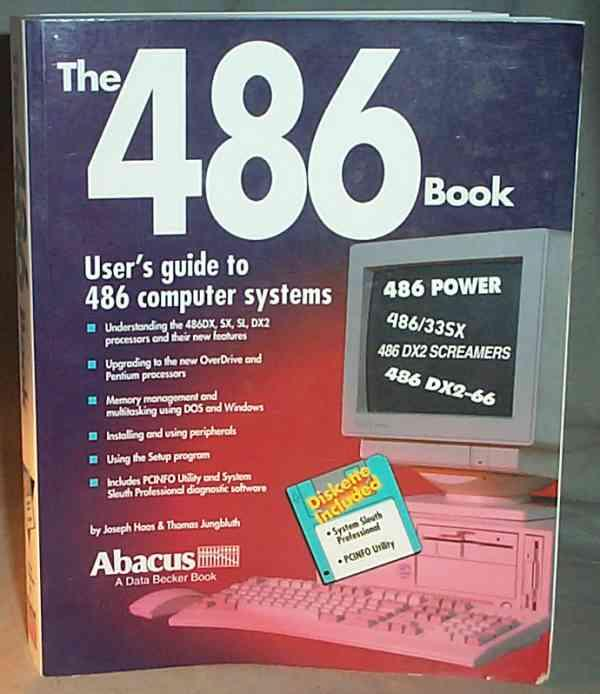 The 486 Book: User's Guide to 486 Computer Systems - Joseph Haas and Thomas Jungbluth