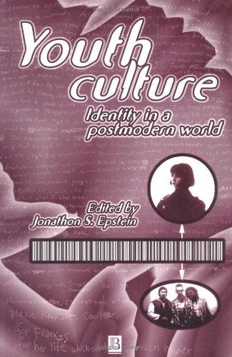 Youth Culture: Identity in a Postmodern World - Jonathan Epstein