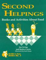 Second Helpings: Books and Activities about Food - Irving, Jan; Currie, Robin; Currie, Robin