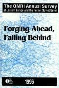 Annual Survey of Eastern Europe and the Former Soviet Union: Forging Ahead, Falling Behind