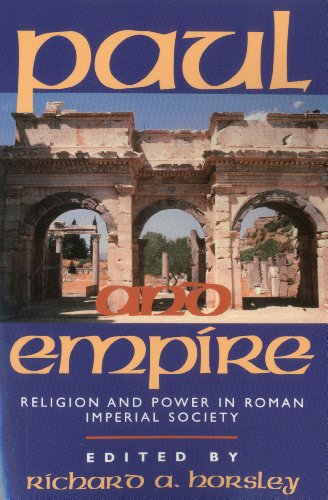 Paul and Empire: Religion and Power in Roman Imperial Society - Richard A. Horsley