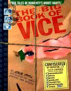 The Big Book of Vice: True Tales of Humanity's Worst Habits!