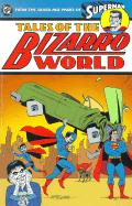 Tales of Bizarro World - From the Silver Age Pages of Superman