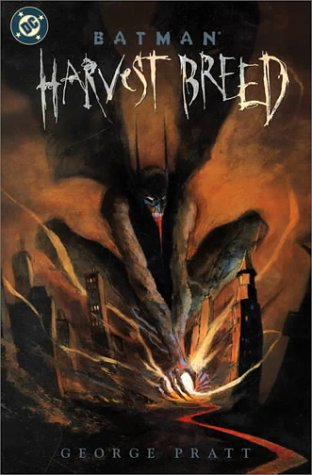 Batman: Harvest Breed (Batman (DC Comics Hardcover)) - George Pratt
