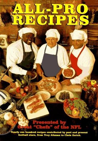 All-Pro Recipes: Great Chefs of the NFL - Paul Sheehy; Warren Schmidt