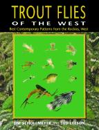 Trout Flies of the West: Contemporary Patterns from the Rocky Mountains, West