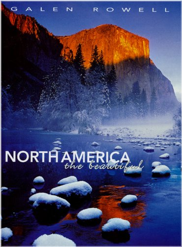 NORTH AMERICA THE BEAUTIFUL - Galen Rowell