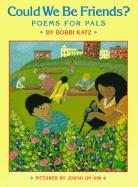 Could We Be Friends?: Poems for Pals - Katz, Bobbi