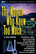 The Woman Who Knew Too Much: A Cordelia Morgan Mystery