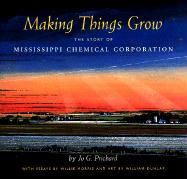 Making Things Grow: The Story of Mississippi Chemical Corporation