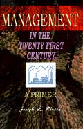 Management in the Twenty First Century: A Primer - Dineen, Joseph L.