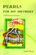 Pearls for My Birthday: A Gift from Cancer - Harris, Judith