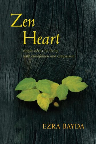 Zen Heart: Simple Advice for Living with Mindfulness and Compassion - Ezra Bayda