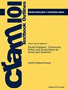 Outlines & Highlights for Social Problems: Community, Policy, and Social Action by Anna Leon-Guerrero, ISBN: 9781412988056 - Cram101 Textbook Reviews