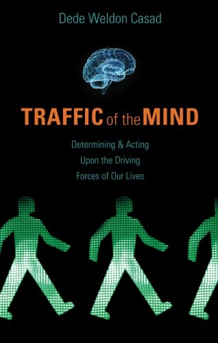 Traffic of the Mind - Dede Weldon Casad