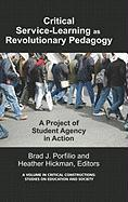 Critical-Service Learning as a Revolutionary Pedagogy: An International Project of Student Agency in Action (Hc)