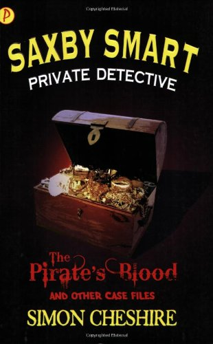 The Pirate's Blood (Saxby Smart - Schoolboy Detective) - Simon Cheshire