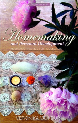 Homemaking and Personal Development: Meditative Practice for Homemakers - van Duin, Veronika