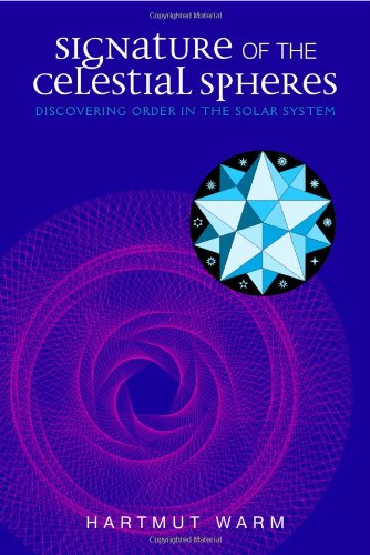 Signature of the Celestial Spheres: Discovering Order in the Solar System - Hartmut Warm