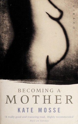 Becoming a Mother - Kate Mosse