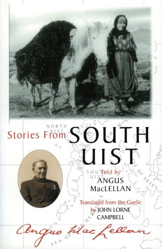 Stories from South Uist - Angus MacLellan; John Lorne Campbell