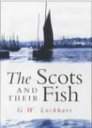 The Scots and Their Fish - Lockhart, G. W.