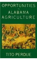 Opportunities in Alabama Agriculture - Tito Perdue