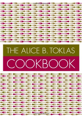 The Alice B.Toklas Cookbook - Toklas, Alice B.