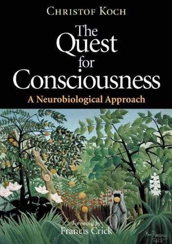 The Quest for Consciousness: A Neurobiological Approach - Koch Christof