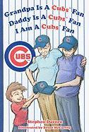Grandpa Is a Cubs Fan, Daddy Is a Cubs Fan, I Am a Cubs Fan - Davern, Stephen