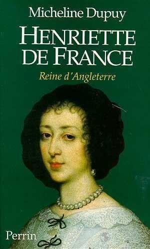 Henriette de France: Reine d'Angleterre (French Edition)