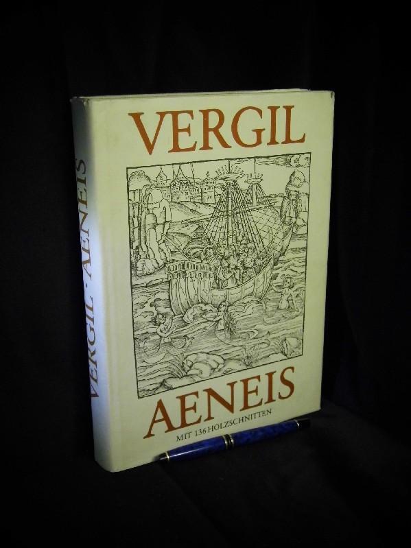 Vergil - Aeneis (Mit 136 Holzschnitten der 1502 in Straßburg erschienen Ausgabe)