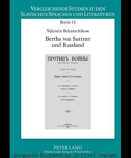 Bertha von Suttner und Russland. (Vergleichende Studien zu den slavischen Sprachen und Literaturen 15). - Belentschikow, Valentin