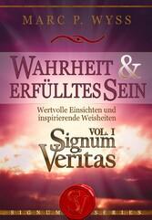 Wahrheit und erfülltes Sein - Signum Veritas Vol. I - Marc P. Wyss