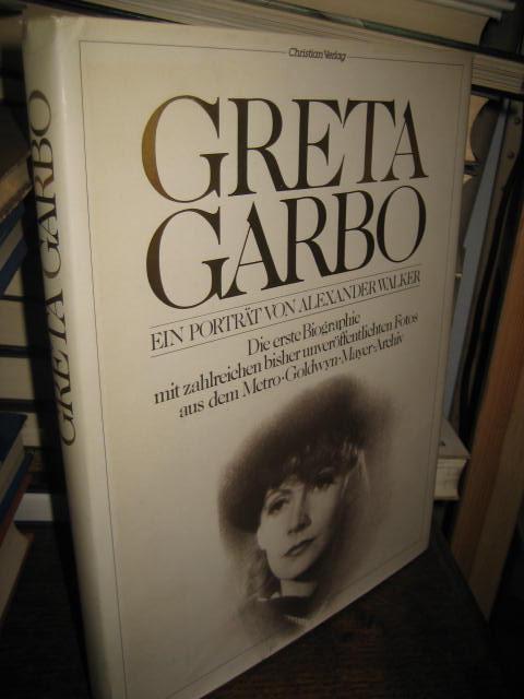 Greta Garbo. Ein Porträt. [Die erste Biographie mit zahlreichen bisher unveröffentlichten Fotos aus dem Metro-Goldwyn-Meyer-Archiv].