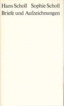 Briefe und Aufzeichnungen. Herausgegeben von Inge Jens