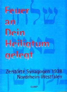 Feuer an dein Heiligtum gelegt. Zerstörte Synagogen 1938 Nordrhein-Westfalen. - Brocke, Michael (Hrsg.)
