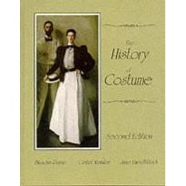 The History of Costume: From the Ancient Mesopotamians Through the Twentieth Century - Collectif