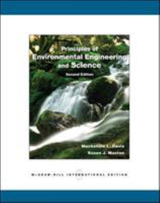 Principles of Environmental Engineering and Science. by MacKenzie L. Davis and Susan J. Masten - Davis, MacKenzie Leo / Masten, Susan J.
