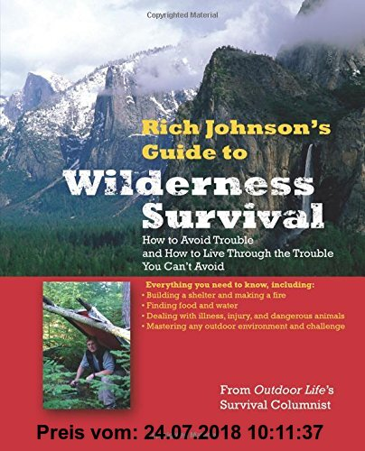 Gebr. - Rich Johnson's Guide to Wilderness Survival: How to Avoid Trouble and How to Live Through the Trouble You Can't Avoid (International Marine-RM