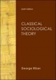 Classical Sociological Theory - George Ritzer
