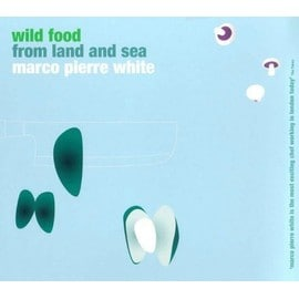 Wild Food From Land And Sea - Marco Pierre