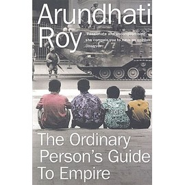 The Ordinary Person's Guide To Empire - Roy Arundhati