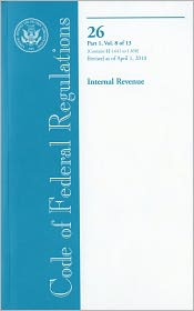 Code of Federal Regulations, Title 26, Internal Revenue, Pt. 1 (Sections 1.641-1.850), Revised as of April 1, 2010 - Office of the Federal Register (U.S.) (Compiler)